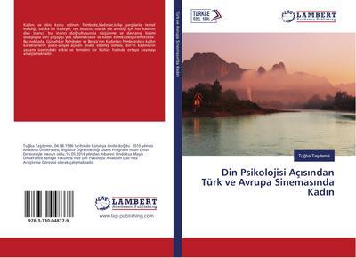Din Psikolojisi Açisindan Türk ve Avrupa Sinemasinda Kadin