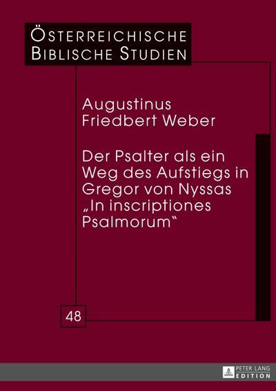 Der Psalter als ein Weg des Aufstiegs in Gregor von Nyssas «In inscriptiones Psalmorum»