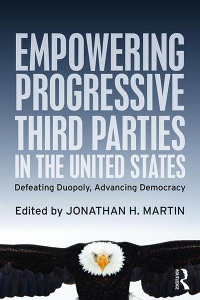 Empowering Progressive Third Parties in the United States: Defeating Duopoly, Advancing Democracy