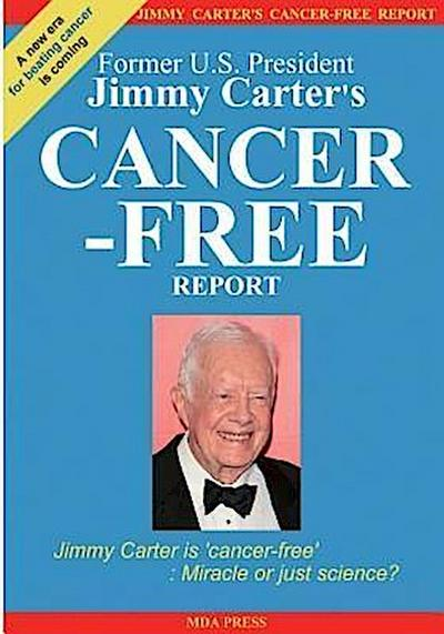 Jimmy Carter's Cancer-Free Report: Jimmy Carter is 'cancer-free'