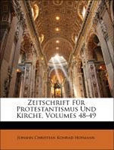 Zeitschrift Für Protestantismus Und Kirche, Volumes 48-49