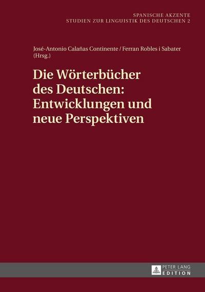 Die Wörterbücher des Deutschen: Entwicklungen und neue Perspektiven