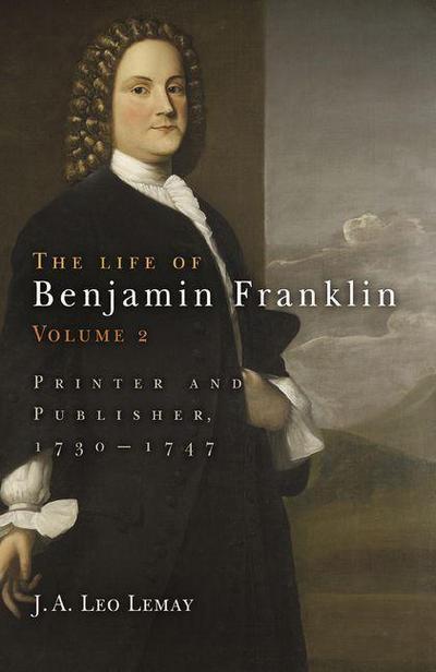 The Life of Benjamin Franklin, Volume 2