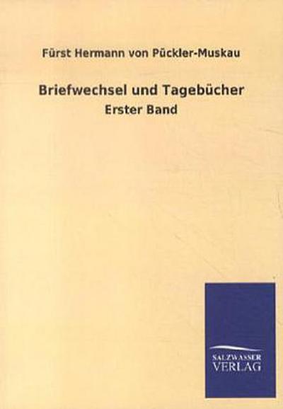 Briefwechsel und Tagebücher: Erster Band