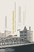 Auf alten Fundamenten: Bauen im historischen Kontext - Architekten Gerkan, Marg und Partner