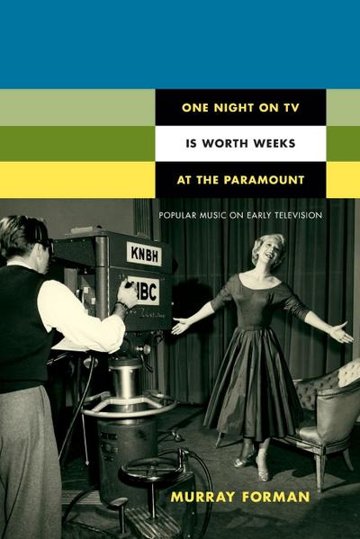 One Night on TV Is Worth Weeks at the Paramount: Popular Music on Early Television