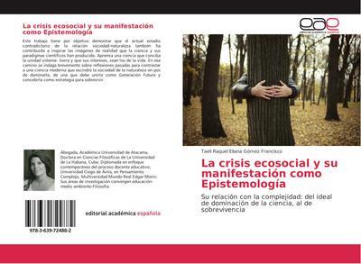 La crisis ecosocial y su manifestación como Epistemología