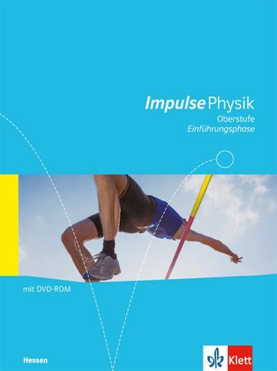 Impulse Physik - Neubearbeitung. Ausgabe für Hessen G8. Schülerbuch Einführungsphase. 11. Klasse (G9) bzw. 10. Klasse (G8)