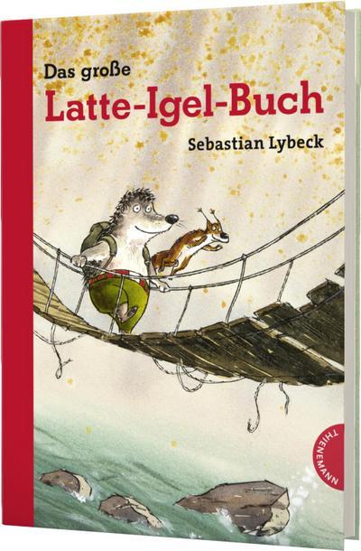 Latte Igel: Das große Latte-Igel-Buch