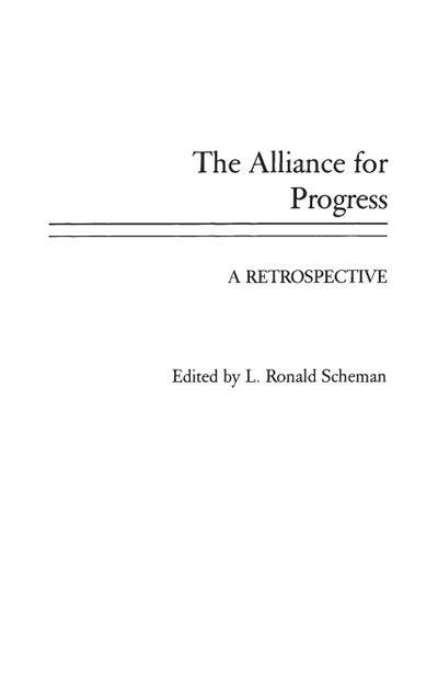The Alliance for Progress: A Retrospective