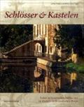 Schlösser und Kastelen: Leben in historischen Adelssitzen im deutsch-niederländischen Raum