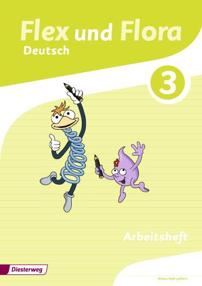 Flex und Flora 3. Arbeitsheft Deutsch: Für die Ausleihe