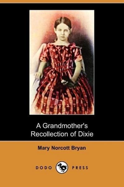 A Grandmother's Recollection of Dixie (Dodo Press)