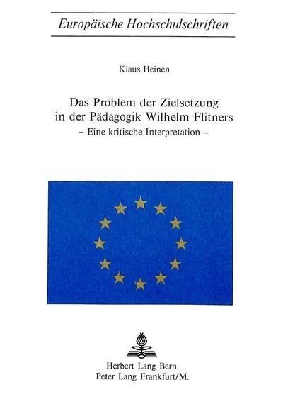 Das Problem der Zielsetzung in der Pädagogik Wilhelm Flitners