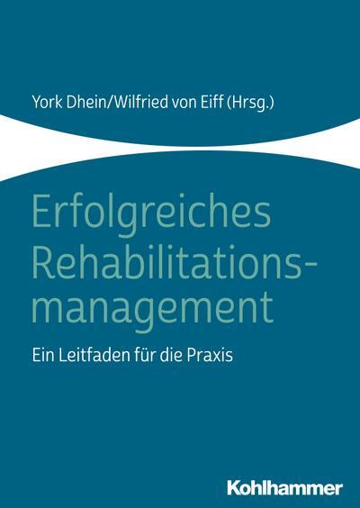 Erfolgreiches Rehabilitationsmanagement