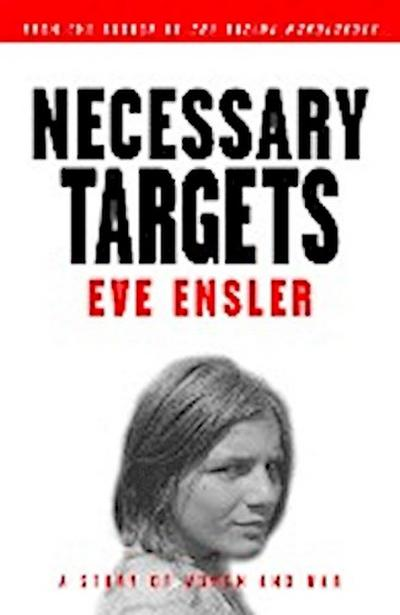 Necessary Targets: A Story of Women and War