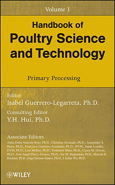 Handbook of Poultry Science and Technology, Volume 1, Primary Processing