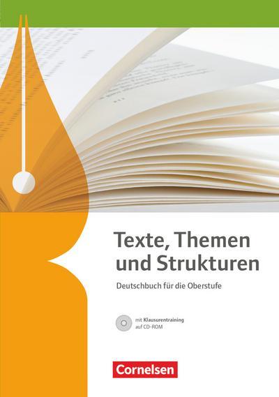 Texte, Themen und Strukturen - Allgemeine Ausgabe. Schülerbuch mit Klausurtraining auf CD-ROM