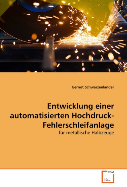 Entwicklung einer automatisierten Hochdruck-Fehlerschleifanl ... 9783639312935