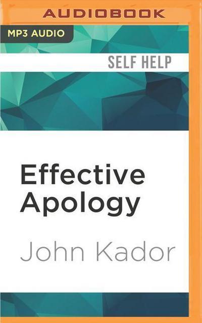 Effective Apology: Mending Fences, Building Bridges and Restoring Trust