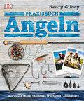 Praxisbuch Angeln; Ausrüstung, Köder, Technik ...