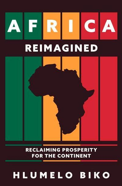Africa Reimagined: Reclaiming Prosperity for the Continent