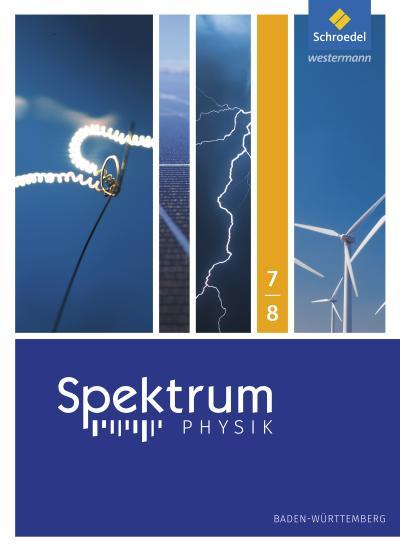 Spektrum Physik SI, Ausgabe 2017 für Baden-Württemberg 7./8. Schuljahr, Schülerband