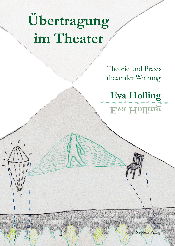 Übertragung im Theater, Eva Holling