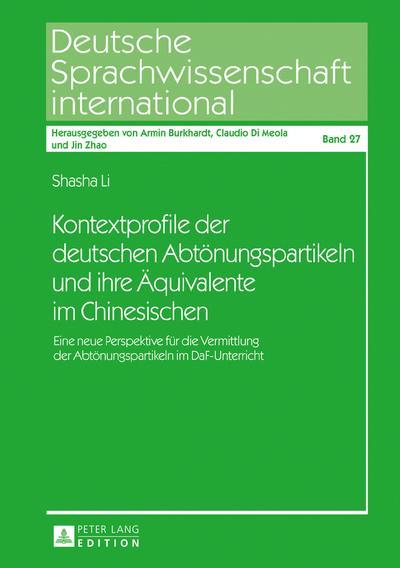 Kontextprofile der deutschen Abtönungspartikeln und ihre Äquivalente im Chinesischen
