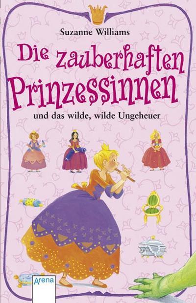 Die zauberhaften Prinzessinnen und das wilde, wilde Ungeheuer