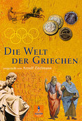 Die Welt der Griechen: vorgestellt von Arnulf ...