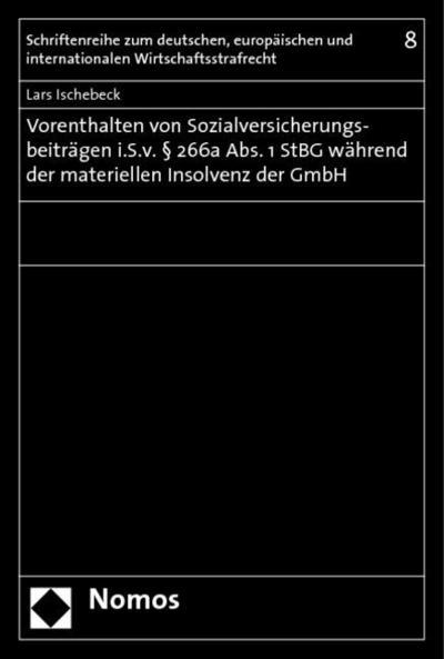 Vorenthalten von Sozialversicherungsbeiträgen i.S.v. § 266a Abs. 1 StGB während der materiellen Insolvenz der GmbH