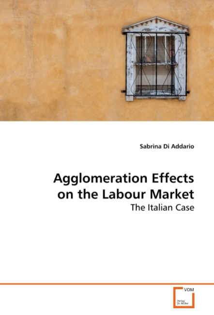 Agglomeration Effects on the Labour Market - Sabrina Di Adda ... 9783639156614