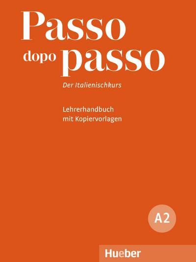 Passo dopo passo A2: Der Italienischkurs / Lehrerhandbuch mit Kopiervorlagen