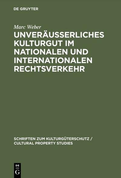 Unveräußerliches Kulturgut im nationalen und internationalen Rechtsverkehr