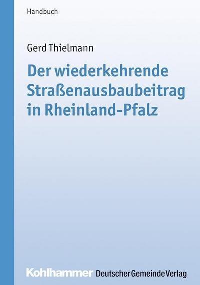 Der wiederkehrende Straßenausbaubeitrag in Rheinland-Pfalz