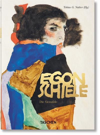 Egon Schiele. Sämtliche Gemälde 1909-1918 - 40th Anniversary Edition