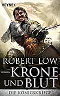 Krone und Blut: Die Königskriege 2 - Roman