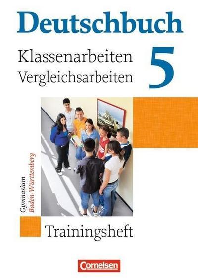 Deutschbuch 5. Trainingsheft - Gymnasium  - Klassenarbeiten und Vergleichsarbeiten. Baden-Württemberg