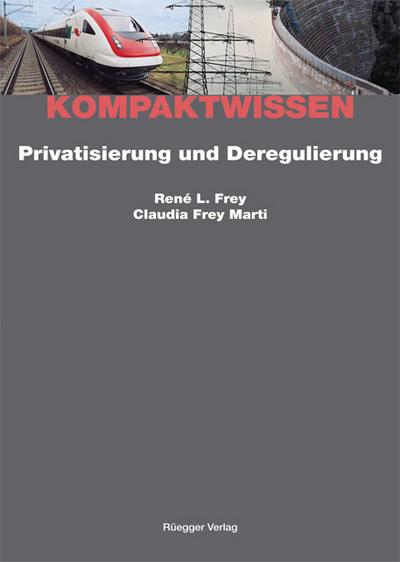 Privatisierung und Deregulierung