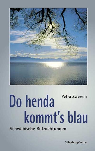 Do henda kommt´s blau; Schwäbische Betrachtungen; Deutsch