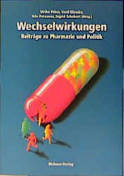 Wechselwirkungen; Beiträge zu Pharmazie und Politik; Hrsg. v. Faber, Ulrike/Glaeske, Gerd/Puteanus, Udo/Schubert, Ingrid; Deutsch