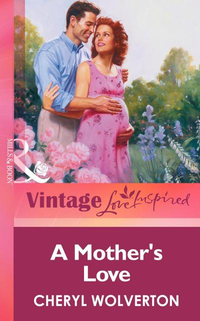 A Mother's Love (Mills & Boon Vintage Love Inspired)