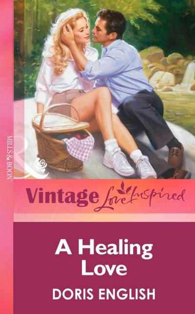 A Healing Love (Mills & Boon Vintage Love Inspired)