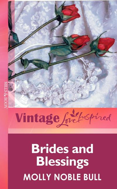 Brides And Blessings (Mills & Boon Vintage Love Inspired)