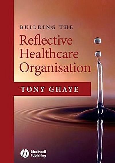Building the Reflective Healthcare Organisation