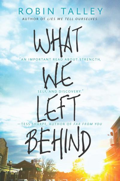 What We Left Behind (Harlequin Teen) - Harlequin Enterprise Ltd. - Taschenbuch, Englisch, Robin Talley, ,