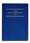 Kleines Wörterbuch zum Neuen Testament -  griechisch - deutsch