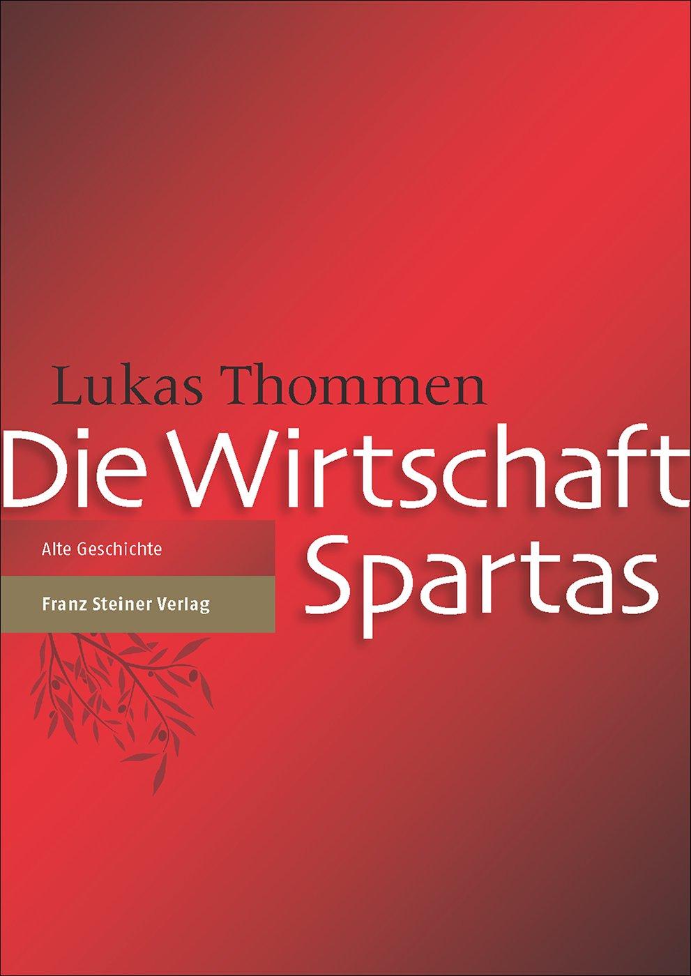 Die Wirtschaft Spartas, Lukas Thommen