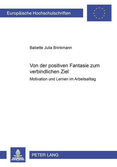 Von der positiven Fantasie zum verbindlichen Ziel